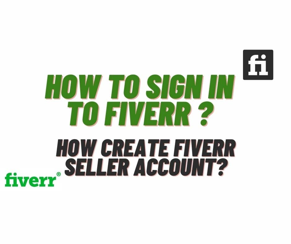 How to Sign in to Fiverr and Create a Fiverr seller account