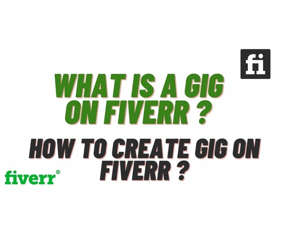 What is a Gig on Fiverr And How to create Gig on Fiverr