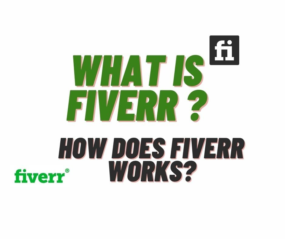 What is Fiverr and How Does Fiverr Works