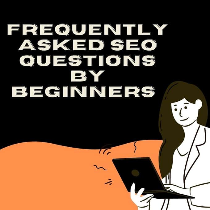 Frequently asked SEO questions and answers by beginners