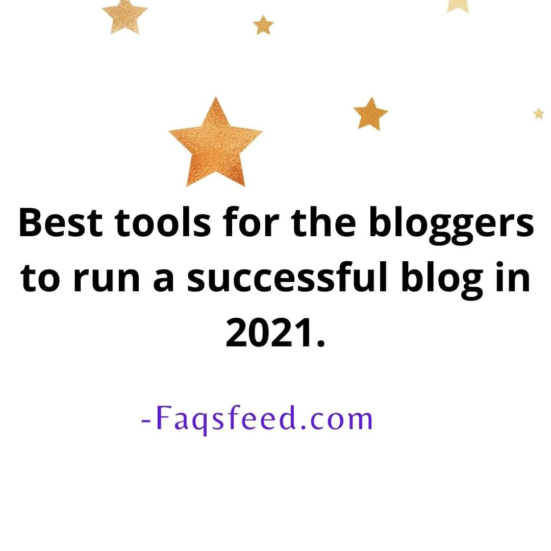 Best tools for blogger to run a successful blog in 2021